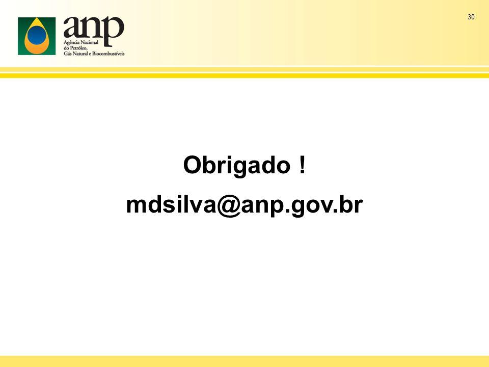 Obrigado ! mdsilva@anp.gov.br