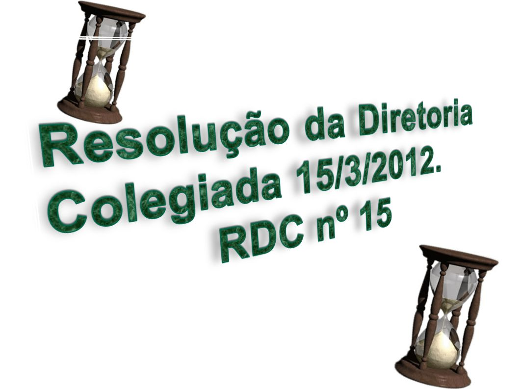 Resolução da Diretoria Colegiada 15/3/2012.