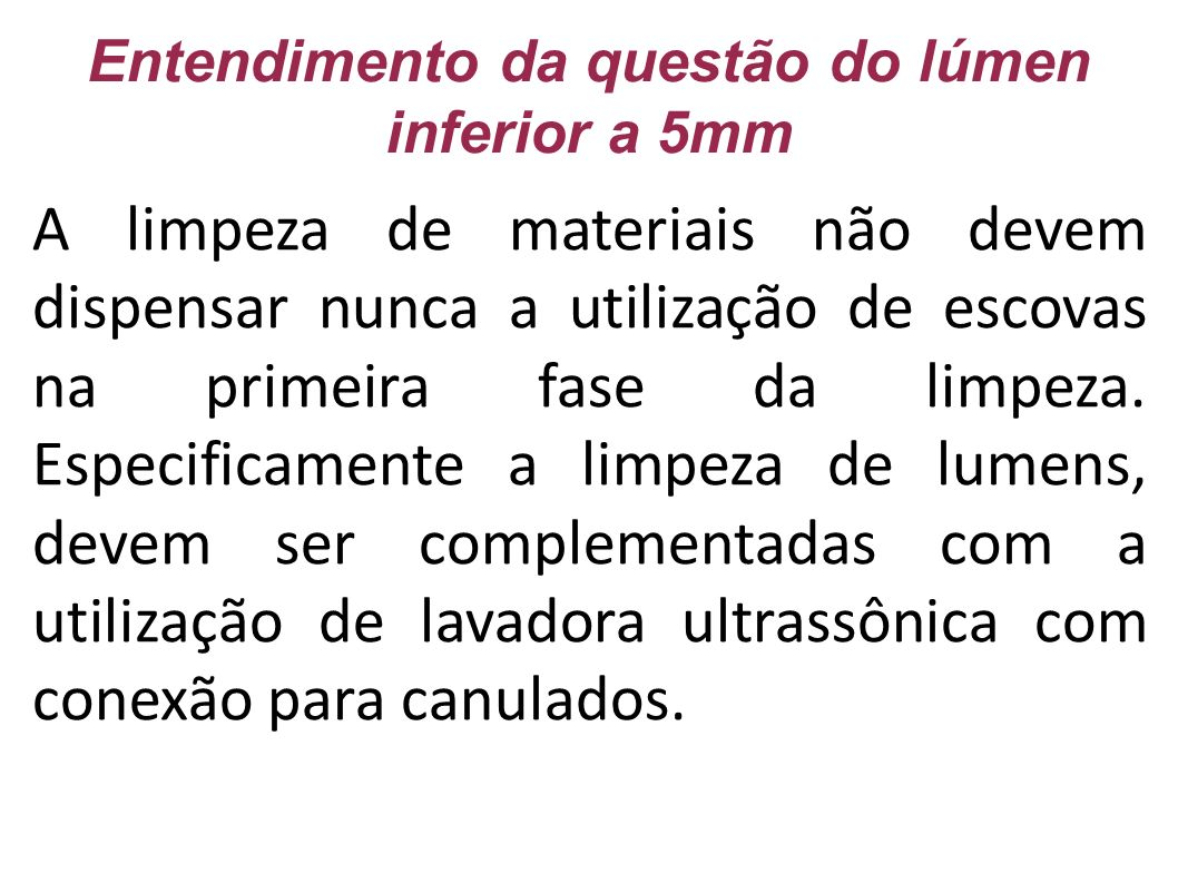 Entendimento da questão do lúmen inferior a 5mm