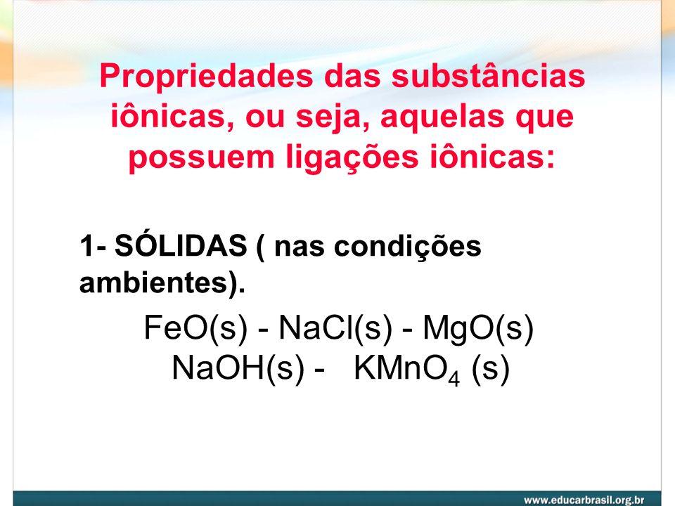 FeO(s) - NaCl(s) - MgO(s) NaOH(s) - KMnO4 (s)