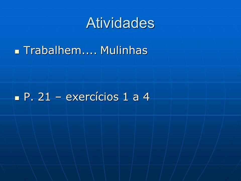 Atividades Trabalhem.... Mulinhas P. 21 – exercícios 1 a 4