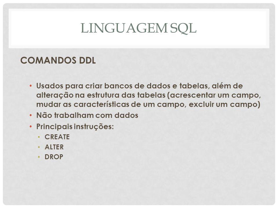 LINGUAGEM SQL COMANDOS DDL