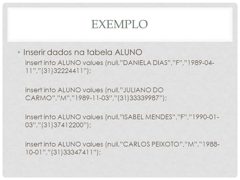 EXEMPLO Inserir dados na tabela ALUNO