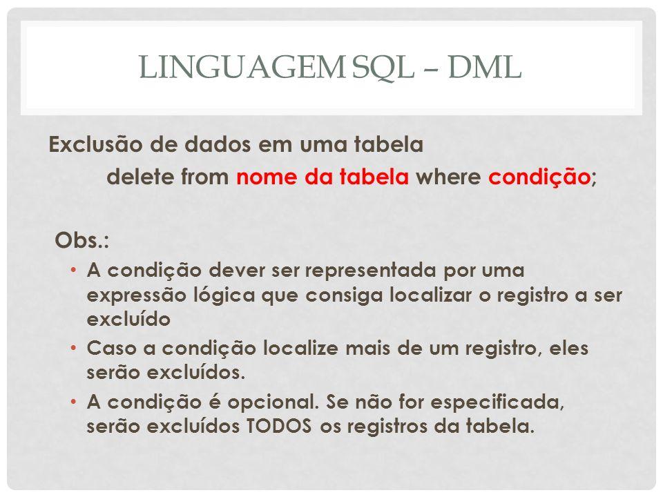 LINGUAGEM SQL – DML Exclusão de dados em uma tabela