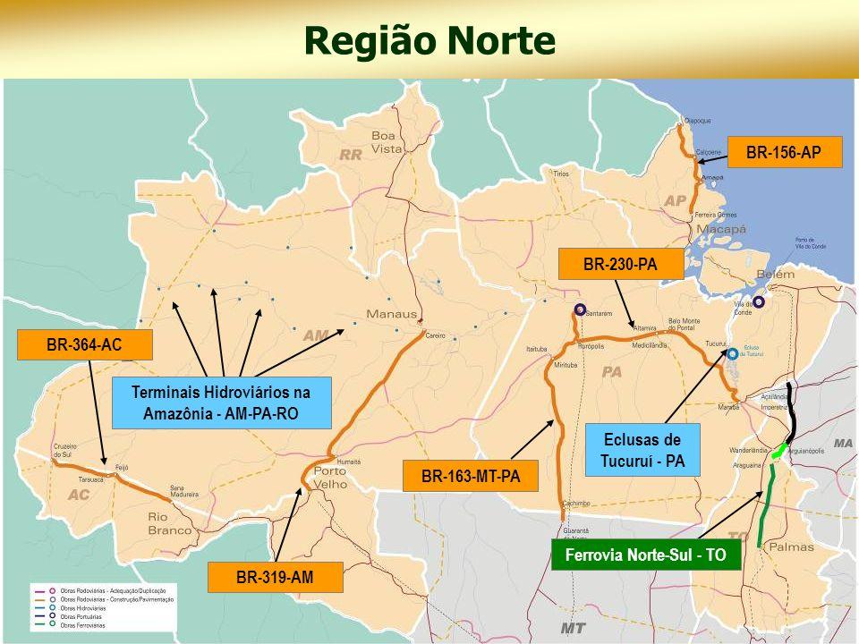 Terminais Hidroviários na Amazônia - AM-PA-RO Ferrovia Norte-Sul - TO