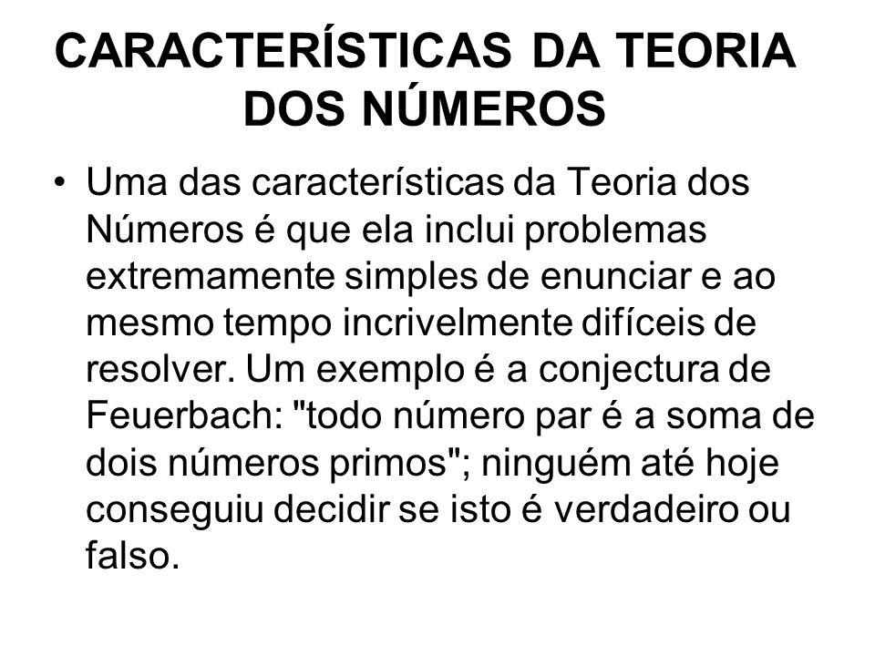 CARACTERÍSTICAS DA TEORIA DOS NÚMEROS