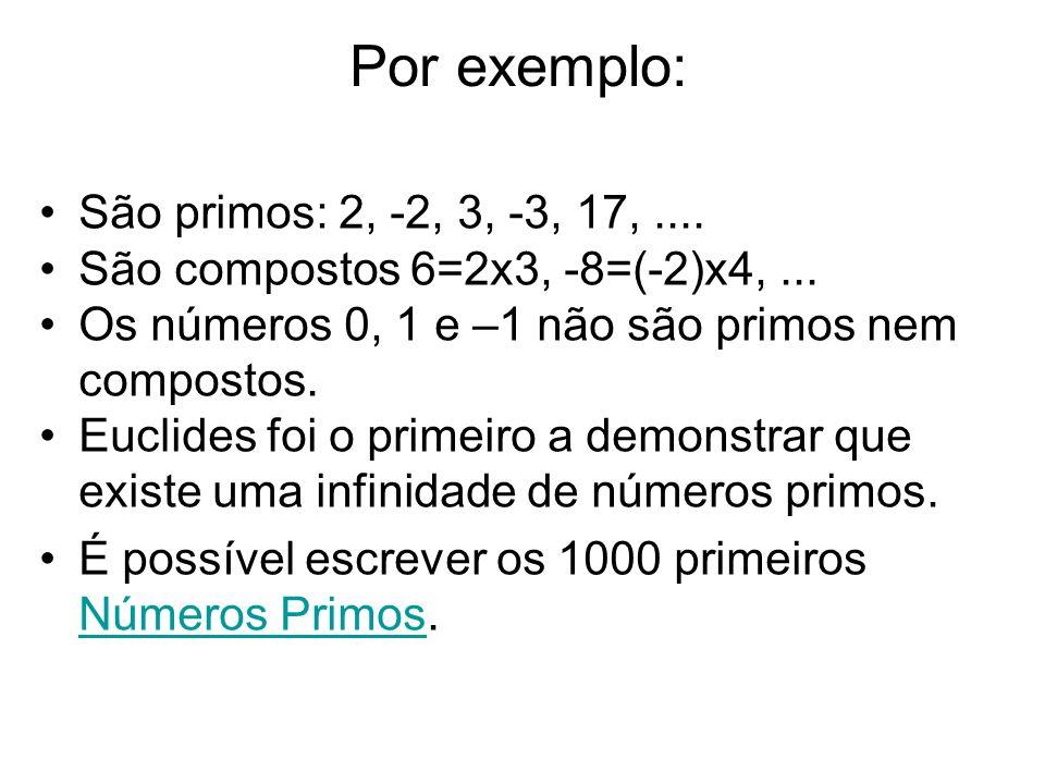 Por exemplo: São primos: 2, -2, 3, -3, 17, ....