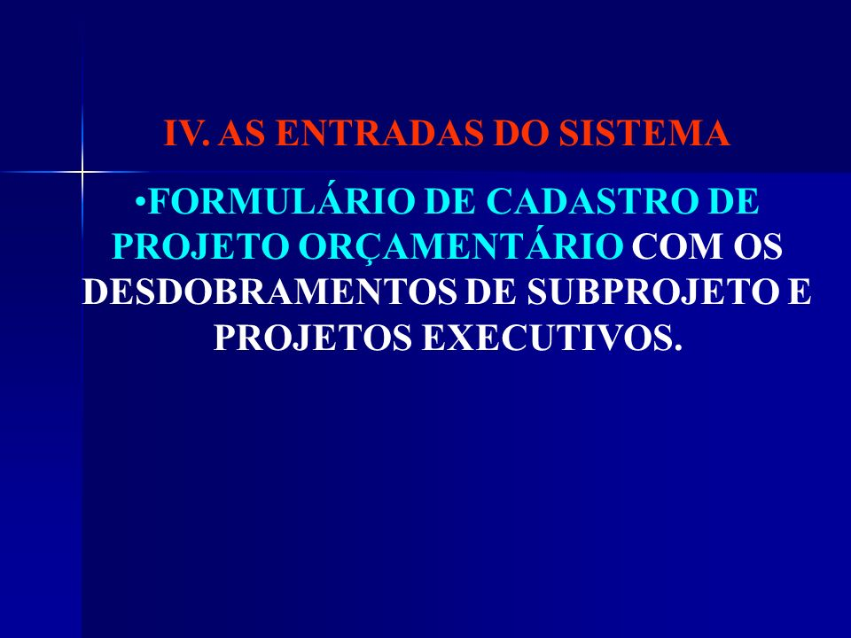 IV. AS ENTRADAS DO SISTEMA