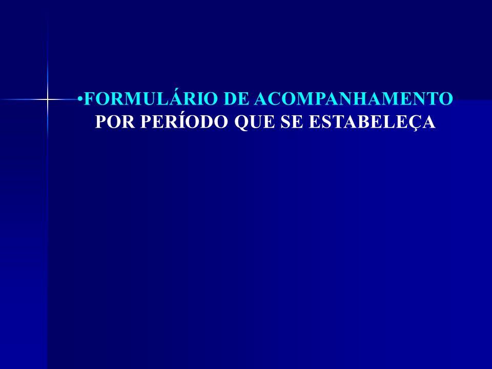 FORMULÁRIO DE ACOMPANHAMENTO POR PERÍODO QUE SE ESTABELEÇA