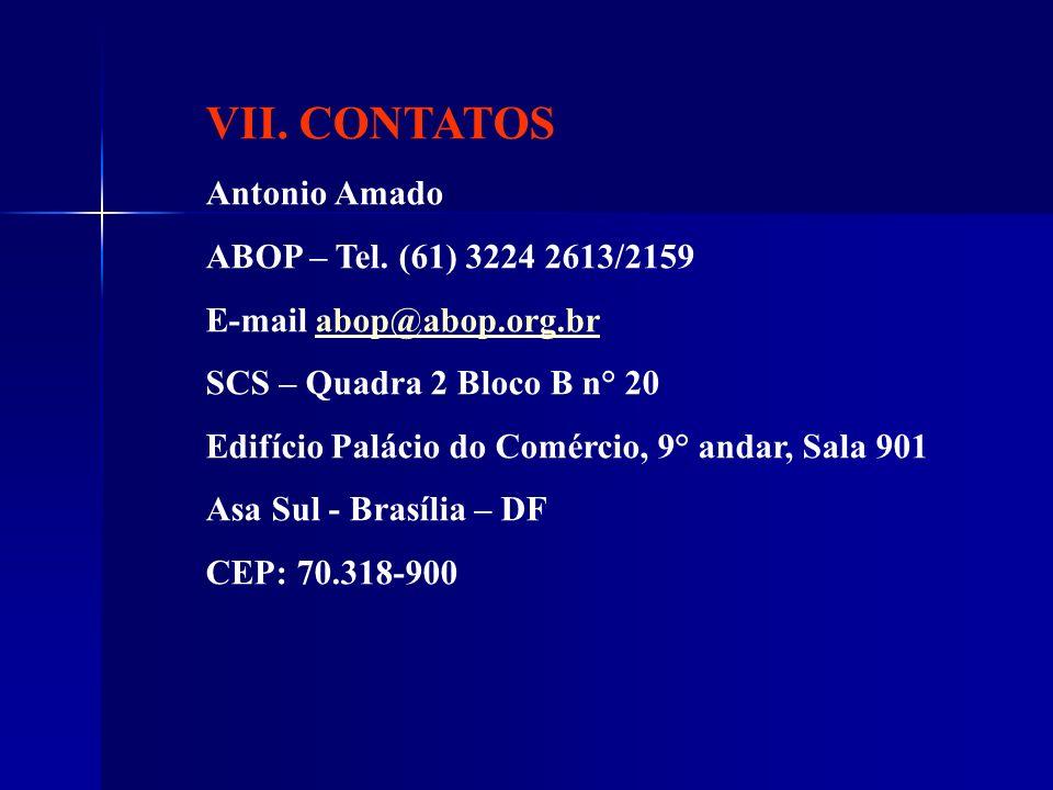 VII. CONTATOS Antonio Amado ABOP – Tel. (61) 3224 2613/2159