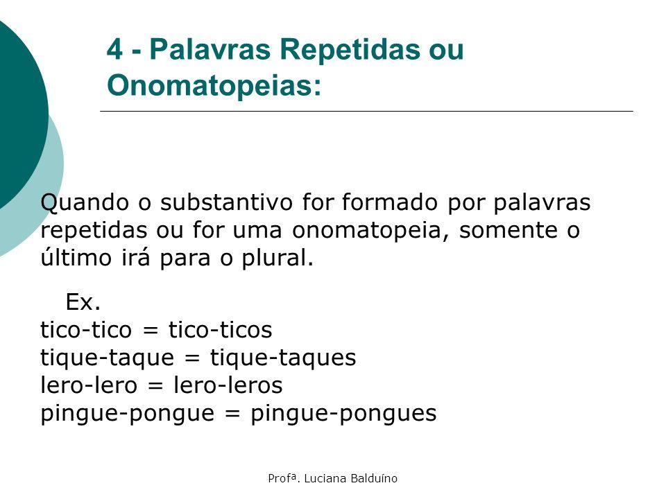 4 - Palavras Repetidas ou Onomatopeias: