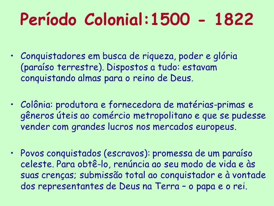 Período Colonial:1500 - 1822