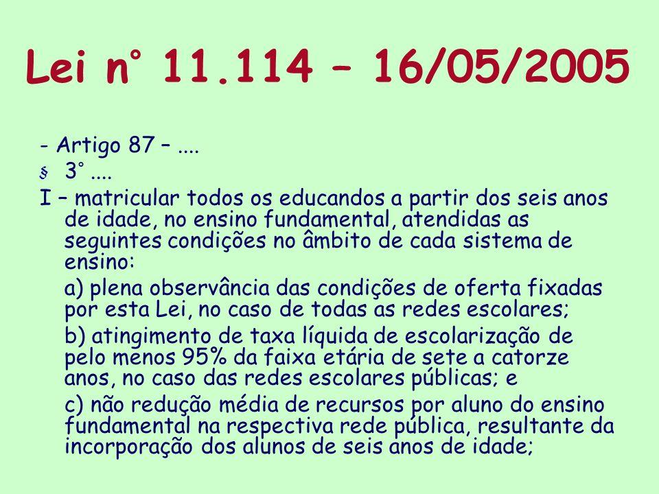 Lei n° 11.114 – 16/05/2005 - Artigo 87 – .... 3° ....