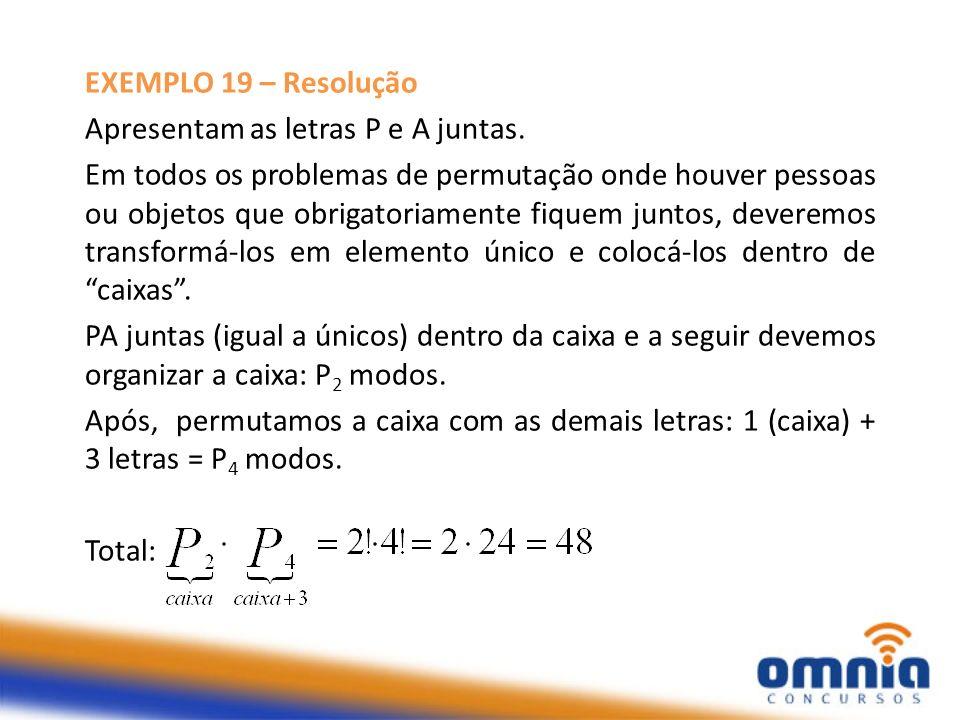 EXEMPLO 19 – Resolução Apresentam as letras P e A juntas.