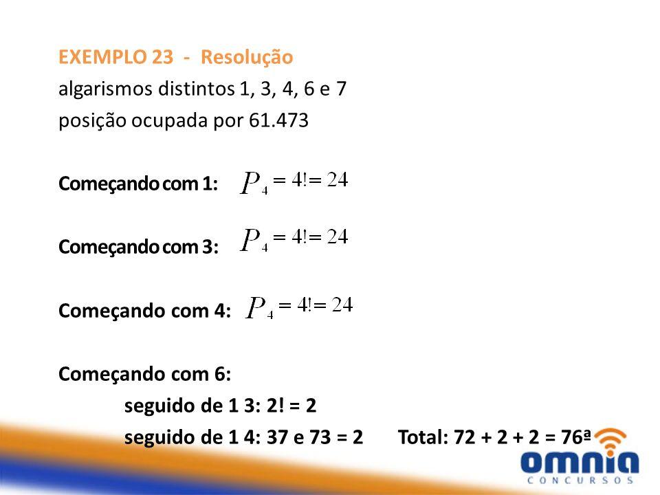 EXEMPLO 23 - Resolução algarismos distintos 1, 3, 4, 6 e 7. posição ocupada por 61.473. Começando com 1: