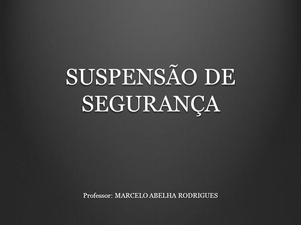 SUSPENSÃO DE SEGURANÇA