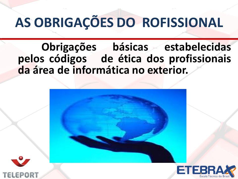 AS OBRIGAÇÕES DO ROFISSIONAL