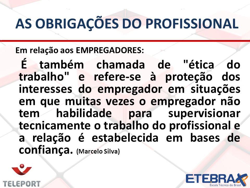 AS OBRIGAÇÕES DO PROFISSIONAL