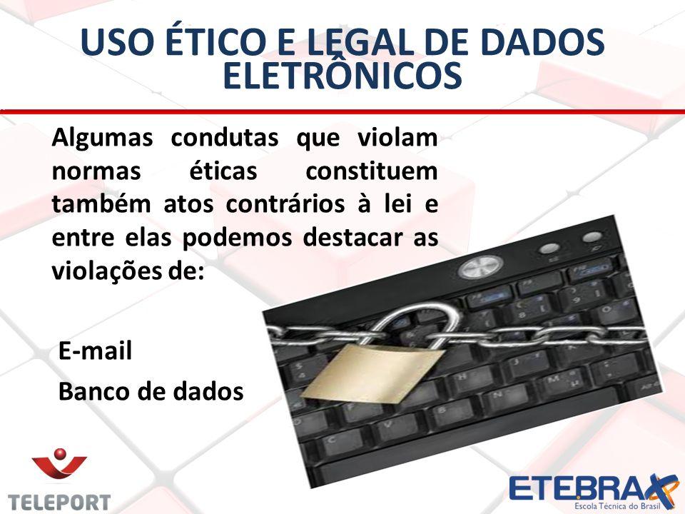 USO ÉTICO E LEGAL DE DADOS ELETRÔNICOS