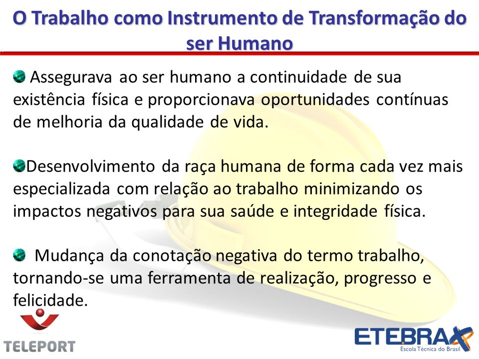 O Trabalho como Instrumento de Transformação do ser Humano