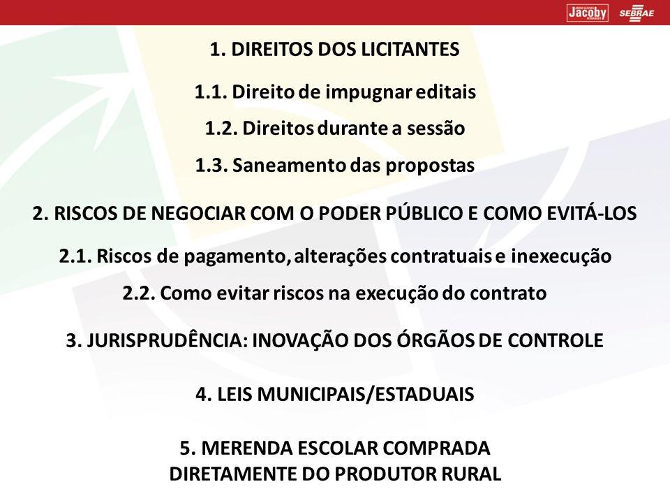 1. DIREITOS DOS LICITANTES 1.1. Direito de impugnar editais