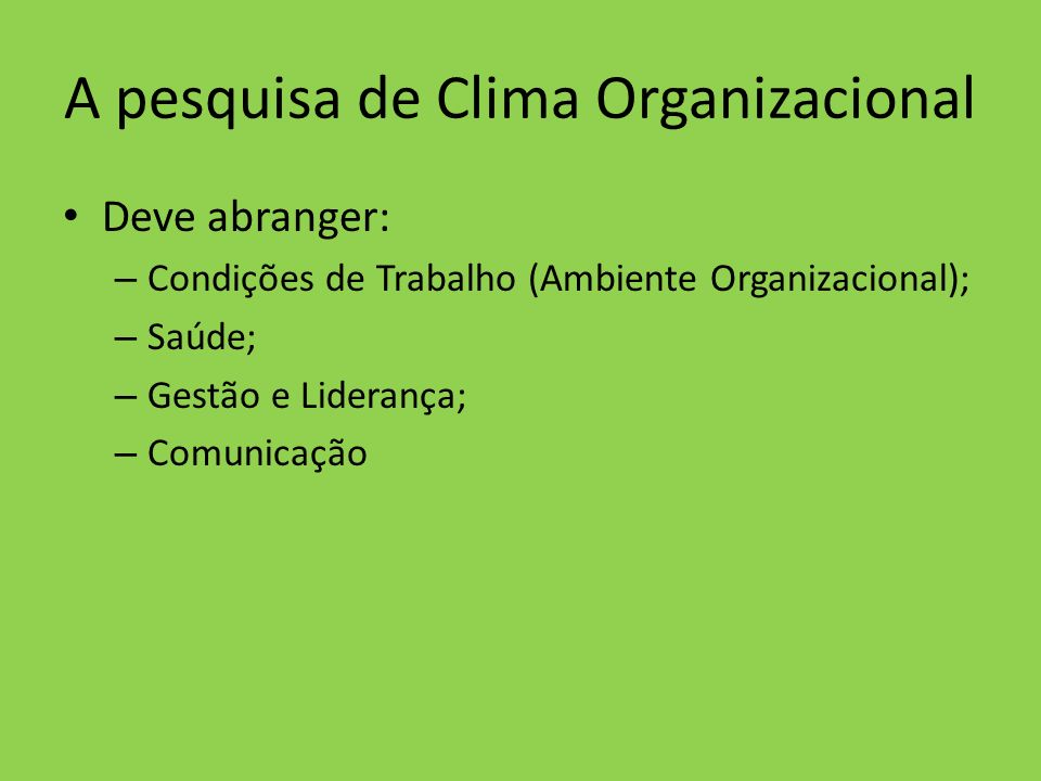 A pesquisa de Clima Organizacional