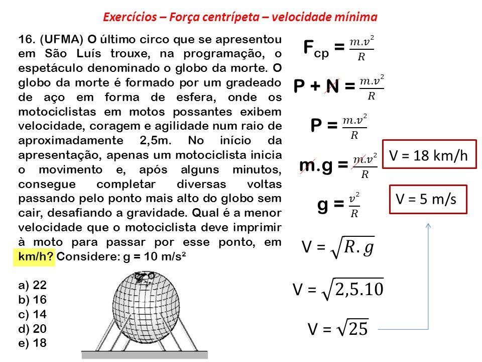 Exercícios – Força centrípeta – velocidade mínima
