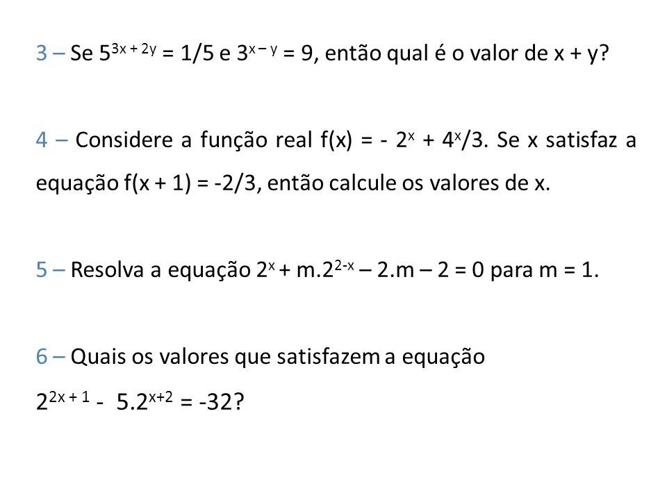 3 – Se 53x + 2y = 1/5 e 3x – y = 9, então qual é o valor de x + y