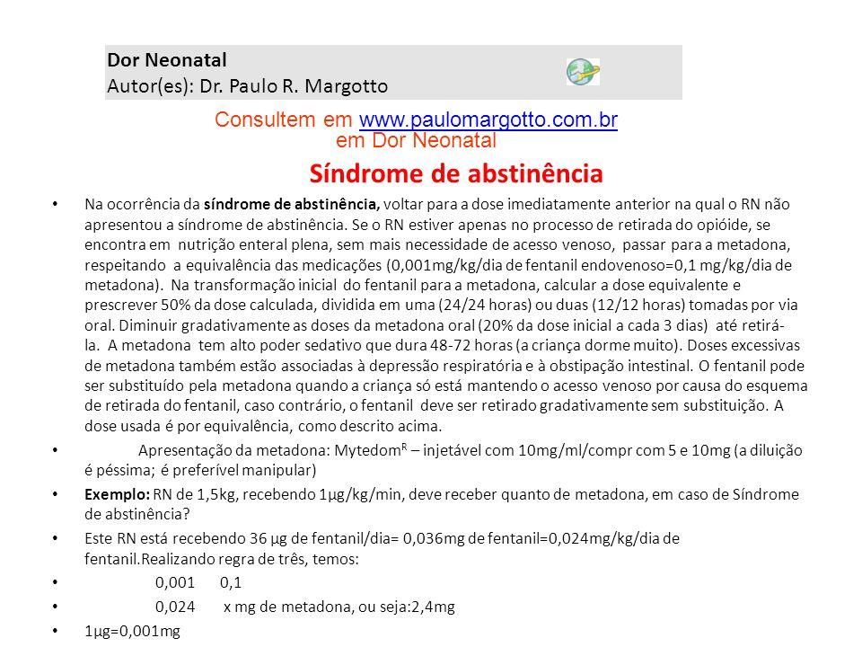 Consultem em www.paulomargotto.com.br em Dor Neonatal