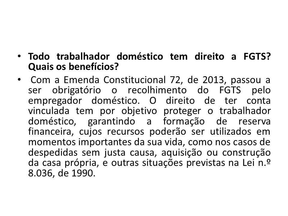 Todo trabalhador doméstico tem direito a FGTS Quais os benefícios
