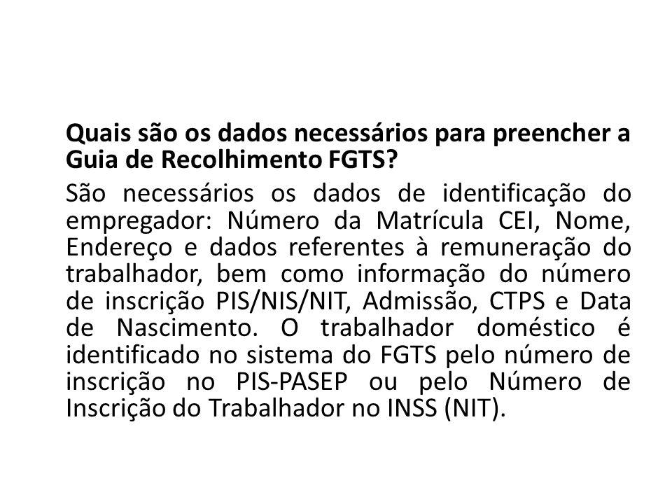 Quais são os dados necessários para preencher a Guia de Recolhimento FGTS