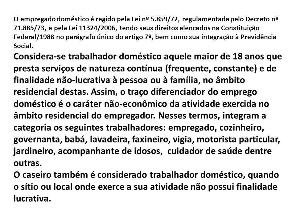 O empregado doméstico é regido pela Lei nº 5