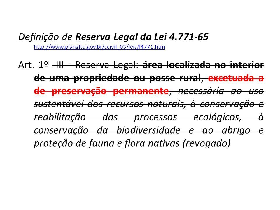 Definição de Reserva Legal da Lei 4. 771-65 http://www. planalto. gov