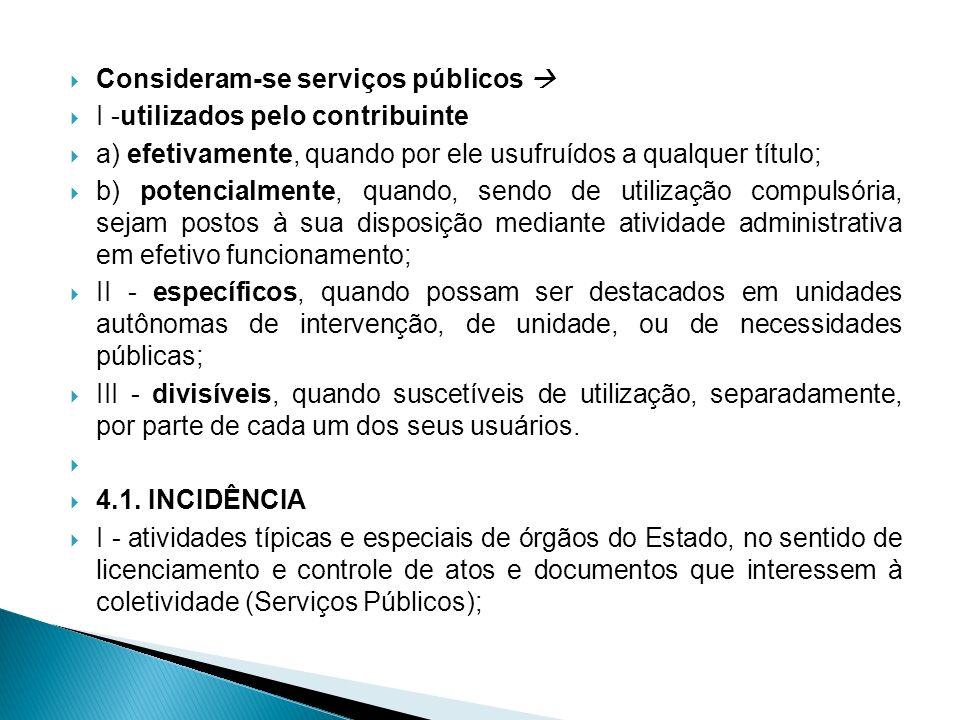 Consideram-se serviços públicos 