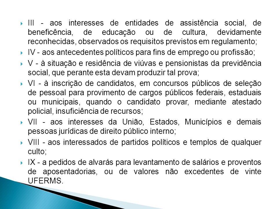 III - aos interesses de entidades de assistência social, de beneficência, de educação ou de cultura, devidamente reconhecidas, observados os requisitos previstos em regulamento;