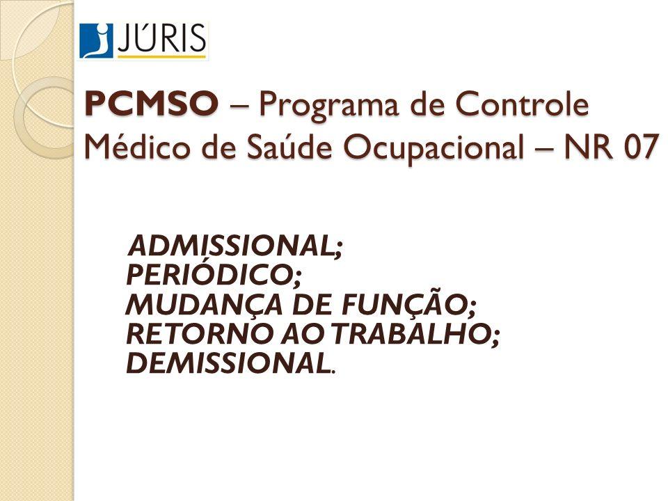 PCMSO – Programa de Controle Médico de Saúde Ocupacional – NR 07