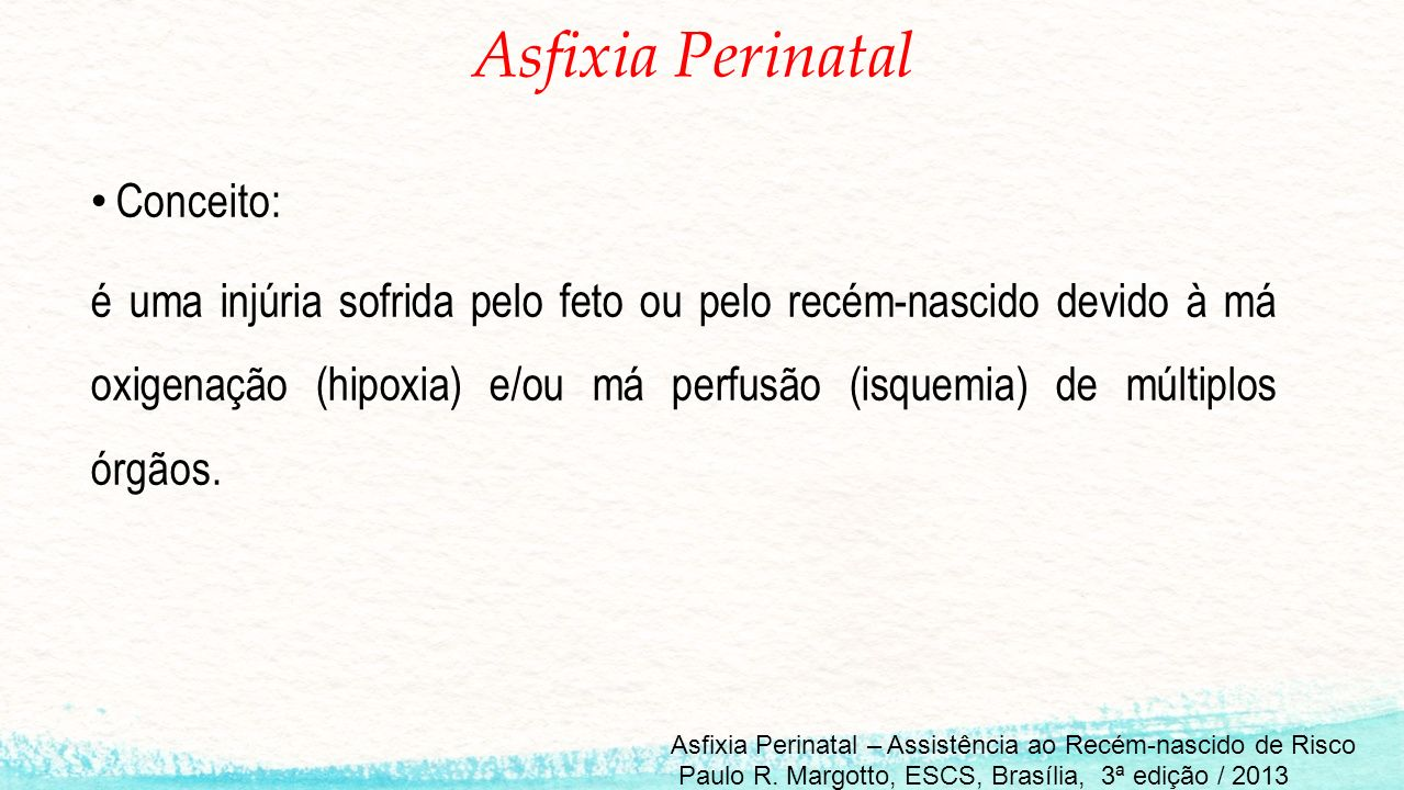 Asfixia Perinatal Conceito: