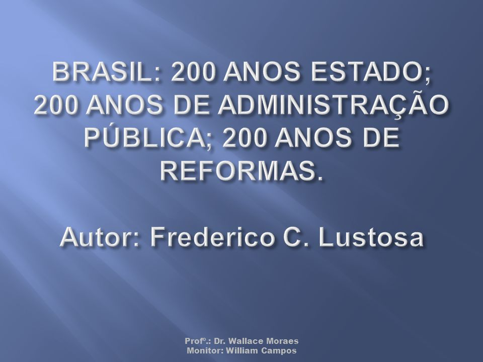 Profº.: Dr. Wallace Moraes Monitor: William Campos