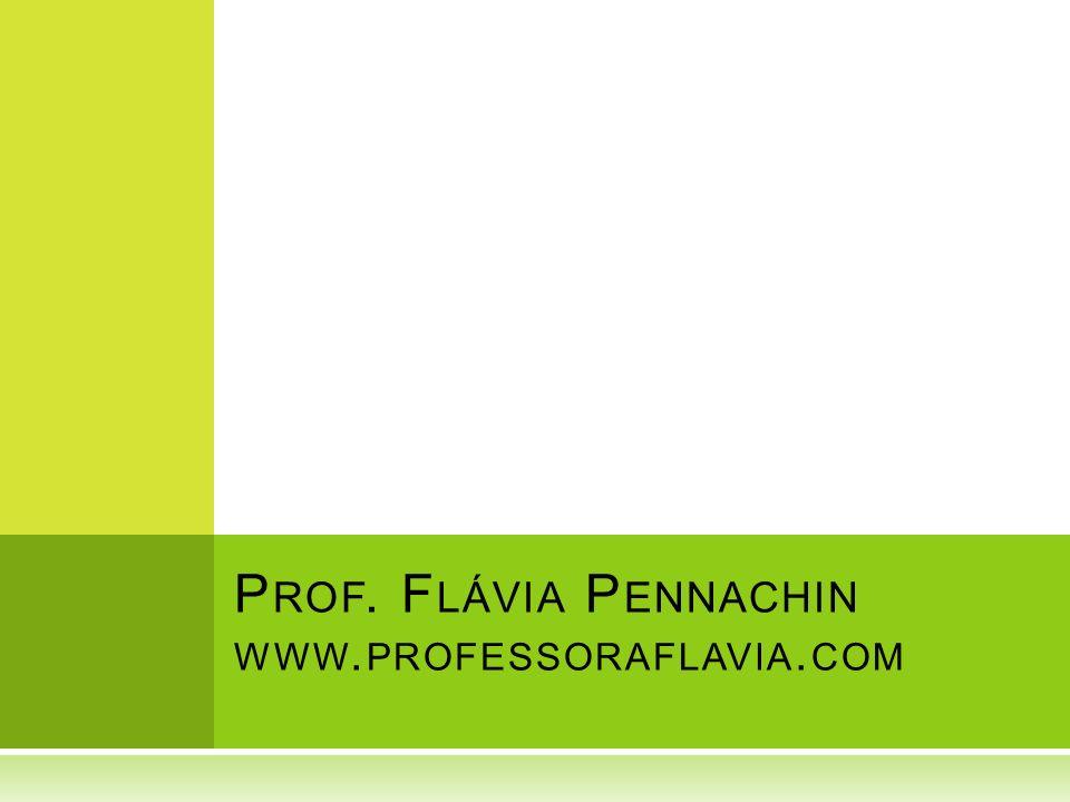 Prof. Flávia Pennachin www.professoraflavia.com
