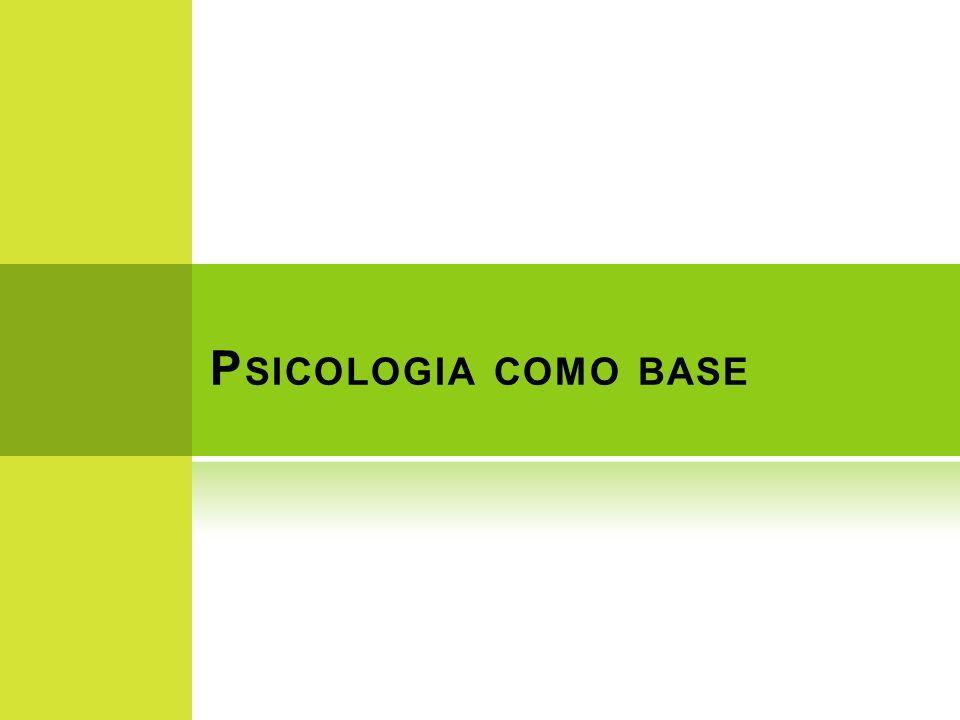 Psicologia como base