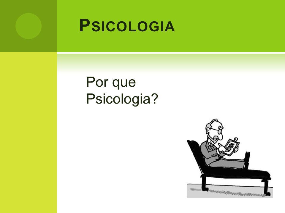 Psicologia Por que Psicologia