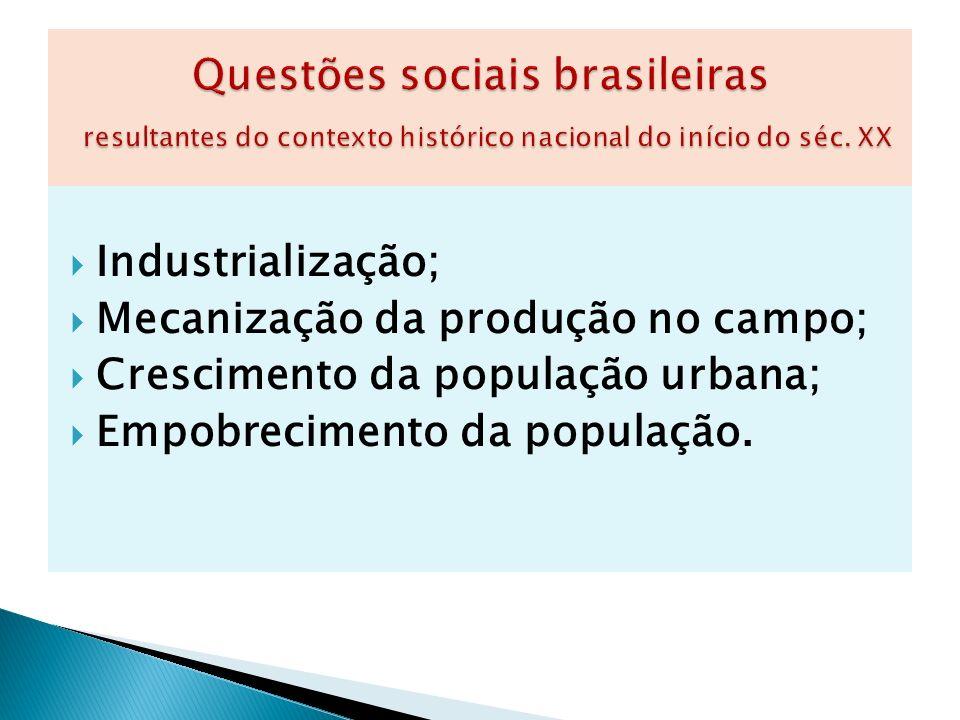 Questões sociais brasileiras resultantes do contexto histórico nacional do início do séc. XX
