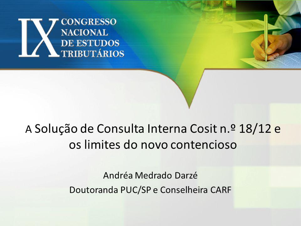 Andréa Medrado Darzé Doutoranda PUC/SP e Conselheira CARF