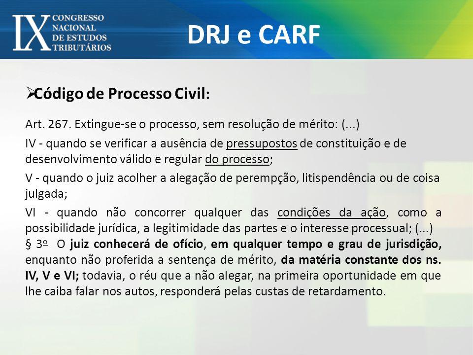 DRJ e CARF Código de Processo Civil: