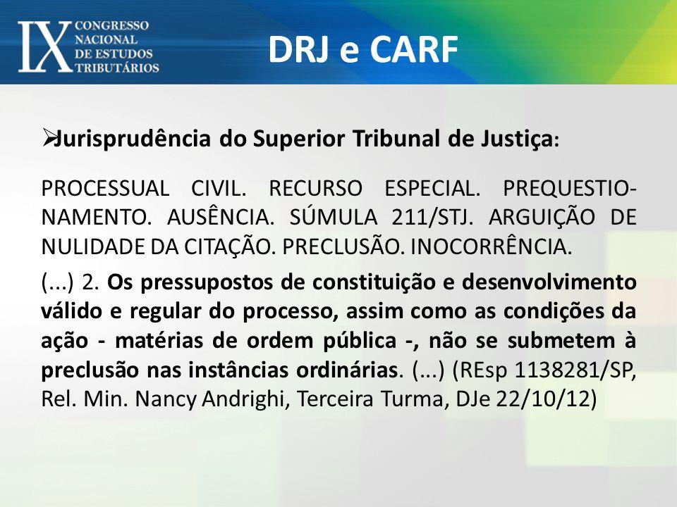 DRJ e CARF Jurisprudência do Superior Tribunal de Justiça:
