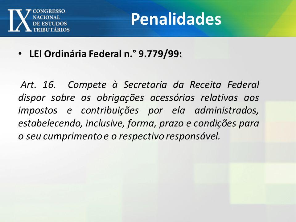 Penalidades LEI Ordinária Federal n.° 9.779/99: