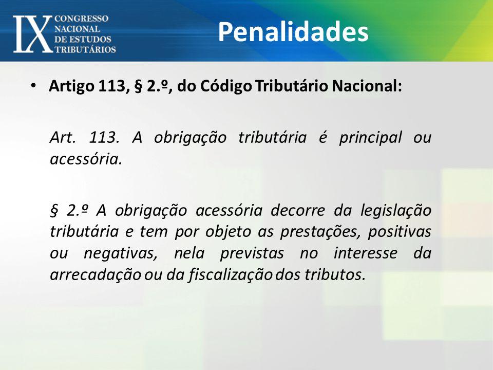 Penalidades Artigo 113, § 2.º, do Código Tributário Nacional: