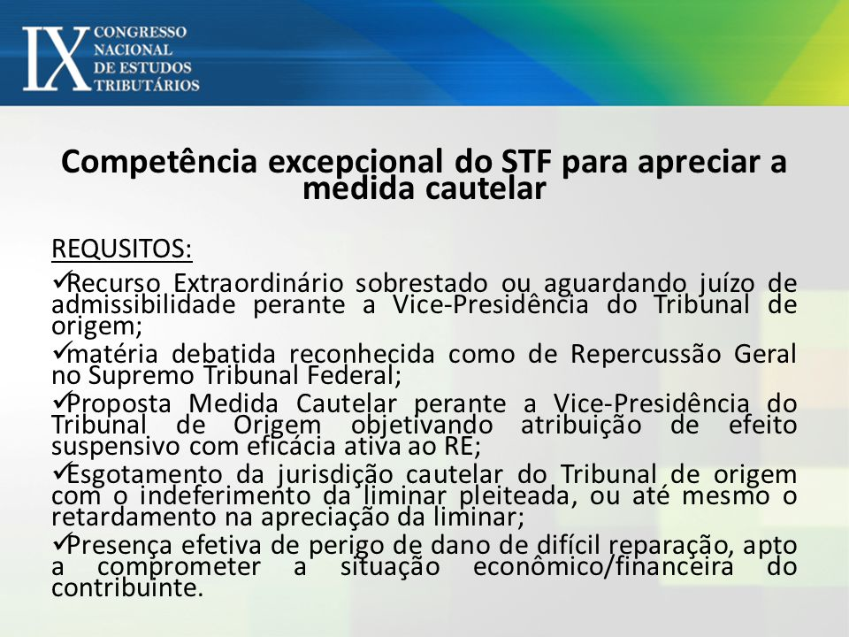 Competência excepcional do STF para apreciar a medida cautelar
