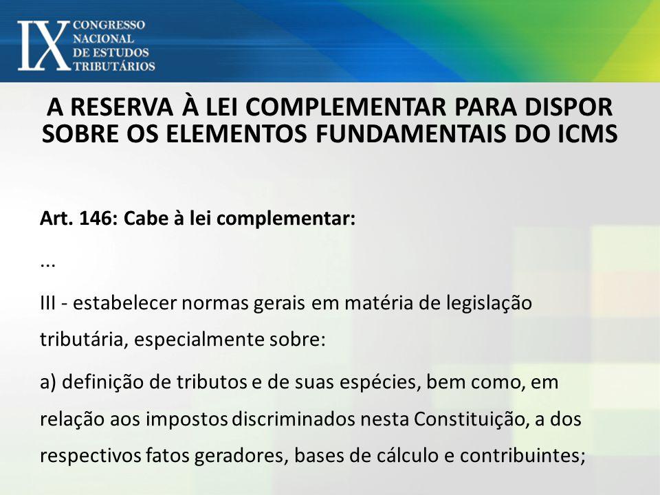 A RESERVA À LEI COMPLEMENTAR PARA DISPOR SOBRE OS ELEMENTOS FUNDAMENTAIS DO ICMS