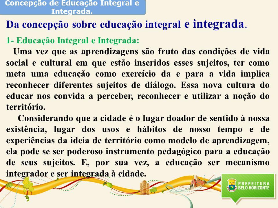 Concepção de Educação Integral e Integrada.
